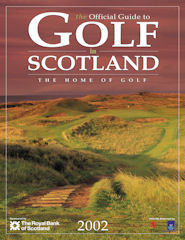 Official Guide to Golf in Scotland issue 2002